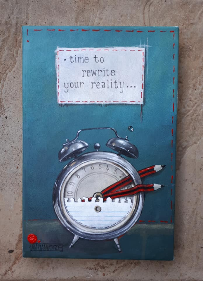 """Time to rewrite your reality"" 20x30cm - Acrylic on stretched canvas. SOLD"